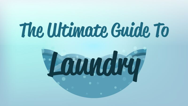 the ultimate guide to laundry to save washing disasters
